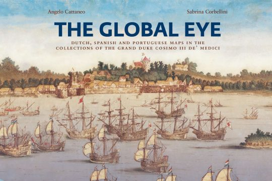 Apresentação do catálogo «The global eye. Dutch, Spanish and Portuguese maps in the collections of the Grand Duke Cosimo III de' Medici»
