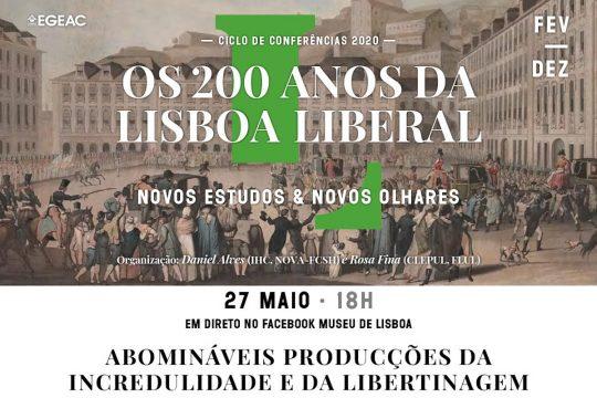 """""""Abomináveis producções da incredulidade e da libertinagem. A cultura libertina na constituição da Lisboa Liberal"""" - online"""