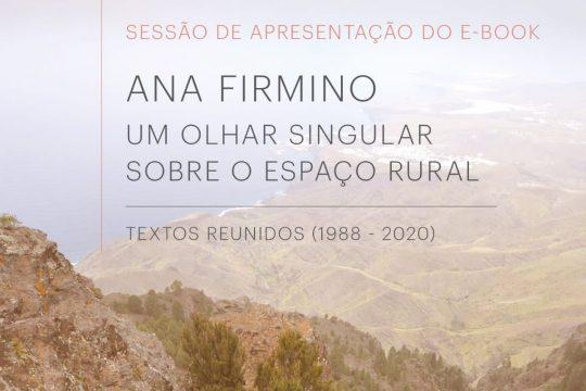 Ana Firmino – Um olhar singular sobre o Espaço Rural - Textos Reunidos (1988-2020)
