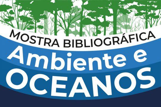 Mostra Bibliográfica - Ambiente e Oceanos