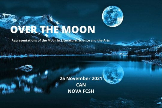 Over the Moon - Representations of the Moon in Literature, Science and the Arts